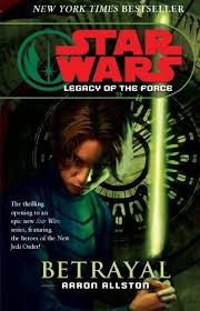 Star Wars: Legacy of the Force I - Betrayal by Aaron Allston (2007 ...