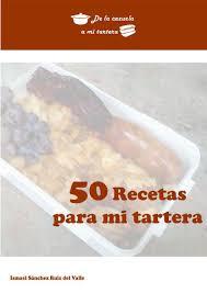 50 Recetas Para Mi Tartera By De La Cazuela A Mi Tartera De La