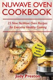 nuwave oven cookbook 25 new nuwave