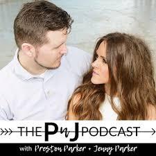 The PnJ Podcast - Preston Parker & Jenny Parker | Listen Notes