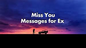 i miss you messages for ex boyfriend or ex girlfriend wishesmsg
