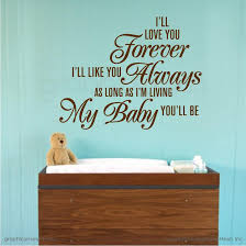I Ll Love You Forever I Ll Like You Always As Long As I M Living My Baby You Ll Be Quote Wall Decals Graphicsmesh