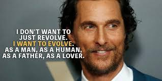top most inspiring matthew mcconaughey quotes motivationgrid