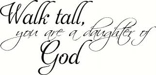 Walk Tall You Are A Daughter Of God Vinyl Wall Decal By Scripture Wall Art Scripture Wall Art Vinyl Decal Wall Art And More