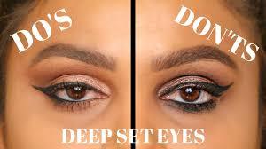 deep set eyes do s and don ts makeup