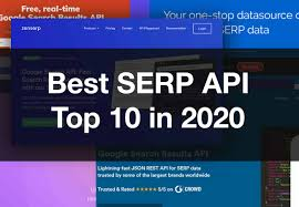 Best SERP API - Top 10 in 2020 - [Detailed Comparison]