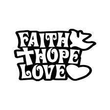 Faith Hope Love Christian Vinyl Sticker