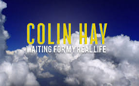 Documentary about Colin Hay's life is going online at January 30th ...