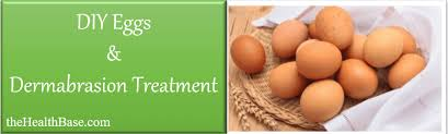home dermabrasion with eggs a diy