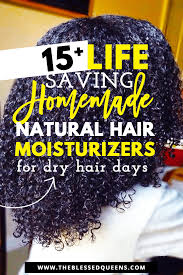 homemade natural hair moisturizers