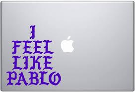 The Life Of Pablo Tlop Yeezy Shoes I Feel Like Pablo Logo Kanye West Macbook Car