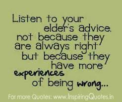 listen to your elder s advice quotes thoughts images