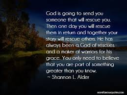 god always has something for you quotes top quotes about god