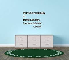 Cheap Low Design With Vinylwe Are What We Repeatedly Do Excellence Therefore Is Not An Act But A Habit Aristotle Attitude Life Motivate Quote Wall Decal Colorbrown Size8x20brown S2honghap35