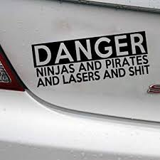 Amazon Com Mountainvalleyclimber Danger Ninjas And Pirates And Lasers And Hit Sticker Jdm Funny Drift Lowered For Car Truck Window Laptop Motorcycle Automotive
