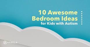 10 Awesome Autism Bedroom Ideas For Kids Harkla Blog