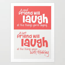 lab no a good friend will laugh at the things friendship