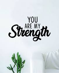 You Are My Strength Quote Wall Decal Sticker Bedroom Home Room Art Vin Boop Decals