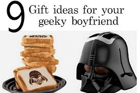 gift ideas for your geeky boyfriend