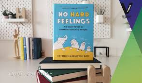 """Vlerick on Twitter: """"In our #BookonFriday """"No hard feelings : the secret  power of embracing emotions at work"""" Liz Fosslien and Mollie West Duffy  take a charming and deeply researched look at"""
