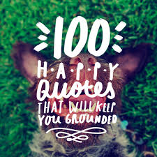 happy quotes that will keep you grounded bright drops