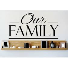 Our Family Wall Decal Wayfair