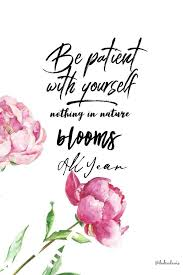 quotes about life if nothing in nature blooms all year why