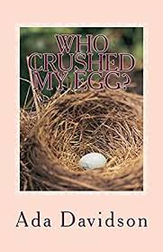 WHO CRUSHED MY EGG?: Oh my Egg, Oh my Egg! - Kindle edition by DAVIDSON, ADA,  DAVIDSON, ADA. Children Kindle eBooks @ Amazon.com.