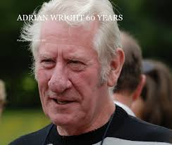 ADRIAN WRIGHT 60 YEARS by Photography by Anthony Hills | Blurb Books