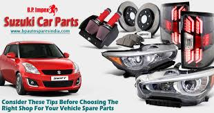 Consider These Tips Before Choosing The Right Shop For Your Vehicle Spare  Parts