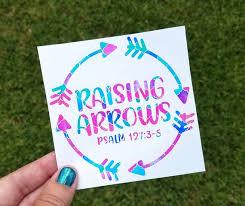 Raising Arrows Decal Psalm 127 Christian Car Decal Mom Etsy