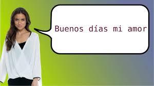 say in spanish good morning my love