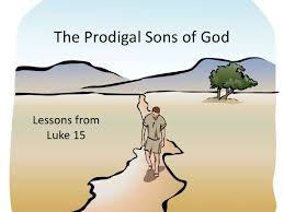 The prodigal sons of God