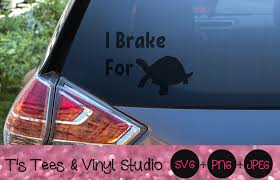 I Brake For Turtles Svg Car Decal Png Car Decal Svg Turtle Svg Sav By T S Tees Vinyl Studio Thehungryjpeg Com