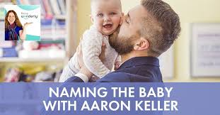 Naming The Baby with Aaron Keller