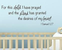 Amazon Com For This Child I Have Prayed Nursery Wall Decal 1 Samuel 1 27 Handmade