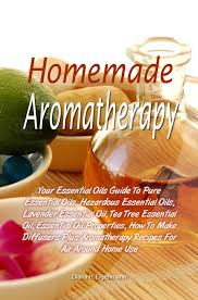 homemade aromatherapy by diana h