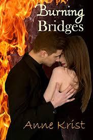 Burning Bridges - Kindle edition by Krist, Anne. Literature & Fiction  Kindle eBooks @ Amazon.com.