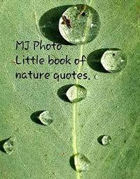 mj photo little book of nature quotes by melanie jones