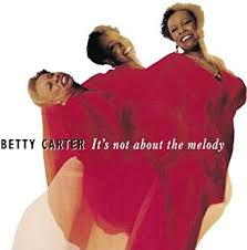 It's Not About Melody: Carter, Betty: Amazon.ca: Music