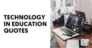 quotes about technology in education technology education quotes