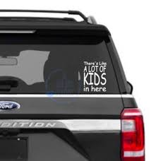 Decal There S Like A Lot Of Kids In Here Car Decal Etsy In 2020 Window Decals Kids Car Decals