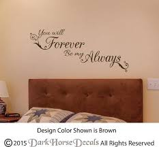 You Will Forever Be My Always Wall Decal Etsy