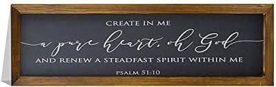 Amazon Com Ericaubird Create In Me A Pure Heart Wood Sign Psalm 51 Sign Decorative Home Wall Art Framed Sign For Home Wedding Party Farmhouse Personalized Housewarming Gift 6x20 Home Kitchen