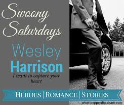 Swoony Saturdays – Wes Harrison – Romance peppered with grace and humor
