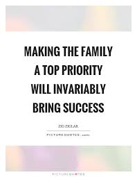 making the family a top priority will invariably bring success