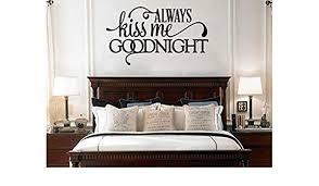 Amazon Com Always Kiss Me Goodnight Above Bed Vinyl Wall Decal Wall Words Romantic Bedroom Love Sticker Handmade