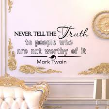 Shop Mark Twain Quote Never Tell The Truth To People Who Are Not Wothy Of It Vinyl Wall Art Decal Sticker Free Shipping On Orders Over 45 Overstock 10425708