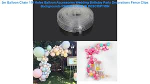 Tanie 5m Balloon Chain 110 Holes Balloon Accessories Wedding Birthday Party Decorations Fence Cli Youtube