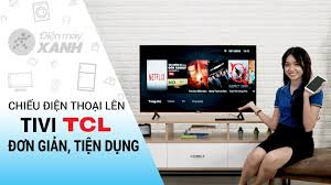 Cách chiếu màn hình điện thoại lên tivi TCL • Điện máy XANH - YouTube